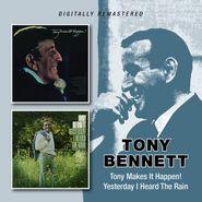 Tony Bennett, Tony Makes It Happen! / Yesterday I Heard The Rain (CD)