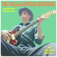 The William Loveday Intention, People Think They Know Me But They Don't Know Me (LP)