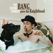 The Divine Comedy, Bang Goes The Knighthood [Deluxe Edition] (CD)