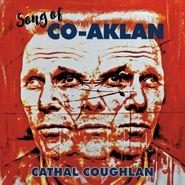 Cathal Coughlan, Song Of Co-Aklan (LP)