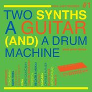 Various Artists, Two Synths A Guitar (And) A Drum Machine: Post Punk Dance Vol. 1 (CD)