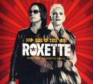 Roxette, Bag Of Trix: Music From The Roxette Vaults (CD)