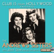 The Andrews Sisters, Club 15 From Hollywood Presents The Andrews Sisters (CD)