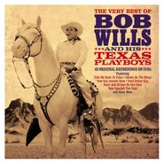 Bob Wills & His Texas Playboys, The Very Best Of Bob Wills & His Texas Playboys (CD)