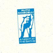 Ruth Mascelli, A Night At The Baths (LP)