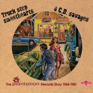 Various Artists, Truck Stop Sweethearts & C.B. Savages: The Plantation Records Story 1968-1981 (CD)