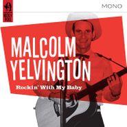 Malcolm Yelvington, Rockin' With My Baby (CD)