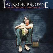 Jackson Browne, Live In Chicago, November '76 (LP)