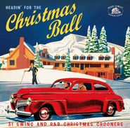 Various Artists, Headin' For The Christmas Ball: 31 Swing And R&B Christmas Crooners (CD)