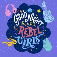 Various Artists, Good Night Songs For Rebel Girls (CD)