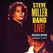 Steve Miller Band, Live! Breaking Ground August 3, 1977 (LP)