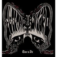 Electric Wizard, Time To Die [Record Store Day Green Vinyl] (LP)
