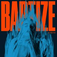 Atreyu, Baptize [Blue Vinyl] (LP)