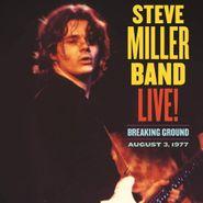 Steve Miller Band, Live! Breaking Ground August 3, 1977 (CD)