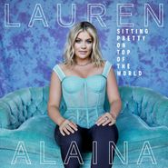 Lauren Alaina, Sitting Pretty On Top Of The World (CD)