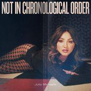 Julia Michaels, Not In Chronological Order (CD)