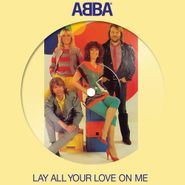"ABBA, Lay All Your Love On Me [Picture Disc] (7"")"