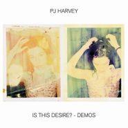 PJ Harvey, Is This Desire? - Demos [180 Gram Vinyl] (LP)