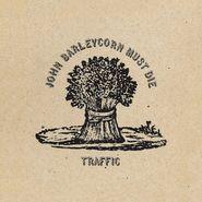 Traffic, John Barleycorn Must Die [180 Gram Vinyl] (LP)