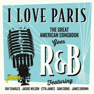 Various Artists, I Love Paris: The Great American Songbook Goes R&B (CD)