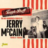 Jerry McCain, Tough Stuff: The Hot Harmonica Singles Of Jerry McCain 1953-1962 (CD)