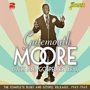 Gatemouth Moore, Blues & Gospel Revival: The Complete Blues & Gospel Releases, 1945-1960 (CD)