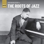 Various Artists, The Rough Guide To The Roots Of Jazz (CD)