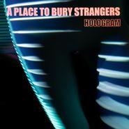 A Place To Bury Strangers, Hologram [Neon Orange Vinyl] (LP)