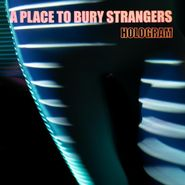 A Place To Bury Strangers, Hologram (CD)