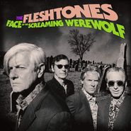 The Fleshtones, Face Of The Screaming Werewolf (LP)
