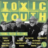 The Young Fresh Fellows, Toxic Youth (LP)