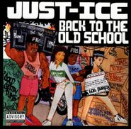 Just Ice, Back To The Old School [Record Store Day] (LP)
