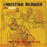 Christian McBride Big Band, For Jimmy, Wes & Oliver (CD)