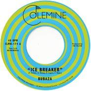 "Bubaza, Ice Breaker / Yeah Yeah (7"")"