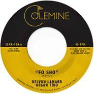"""Delvon Lamarr Organ Trio, Fo Sho (7"""")"""
