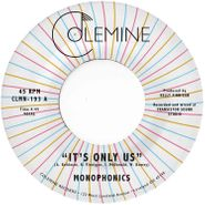 """Monophonics, It's Only Us / Get The Gold (7"""")"""