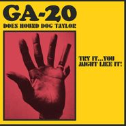 GA-20, Does Hound Dog Taylor: Try It...You Might Like It! (CD)