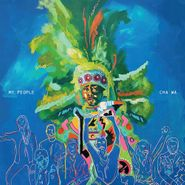 Cha Wa, My People [Mardi Gras Splatter Vinyl] (LP)