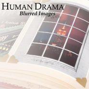 Human Drama, Blurred Images (CD)