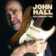 John Hall, Reclaiming My Time (CD)