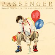 Passenger, Songs For The Drunk And Broken Hearted (LP)