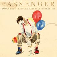 Passenger, Songs For The Drunk And Broken Hearted (CD)