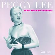 Peggy Lee, World Broadcast Recordings Vol. 1 (1955) [Record Store Day] (LP)