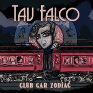 "Tav Falco, Club Car Zodiac [Colored Vinyl] (12"")"