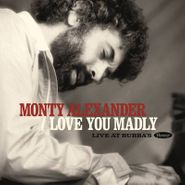 Monty Alexander, Love You Madly: Live At Bubba's [Black Friday] (LP)