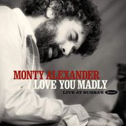 Monty Alexander, Love You Madly: Live At Bubba's (CD)