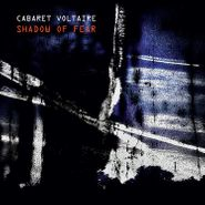 Cabaret Voltaire, Shadow Of Fear (CD)