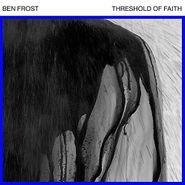 "Ben Frost, Threshold Of Faith (12"")"