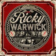 Ricky Warwick, When Life Was Hard And Fast (LP)