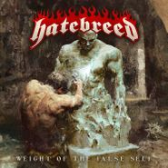 Hatebreed, Weight Of The False Self [Bone w/ Blood Splatter Vinyl] (LP)